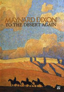 Maynard Dixon: To The Desert Again DVD by KUED : click to enlarge